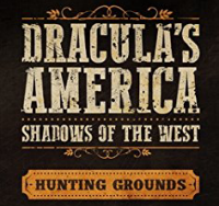 Dracula's America - Hunting Grounds. New supplement for Dracula's America.