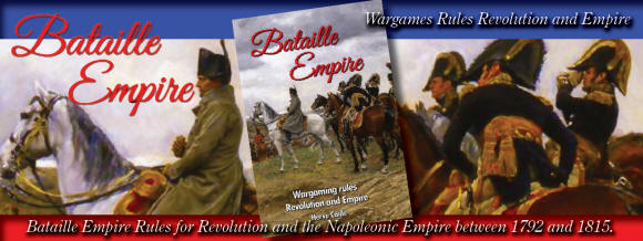 Bataille Empire is a set of game rules for miniatures that covers the period of the