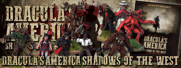 Dracula's America: Shadows of the Westis a skirmish game of gothic horror set in an alternate Old West.