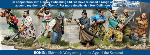 We are delighted to announce that later this year, in conjunction with Osprey Publishing, we will be releasing a range of Samurai figures to accompany their game 'Ronin'.